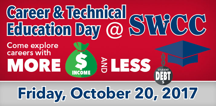 Career & Technical Education Day @ SWCC. Come explore careers with MORE $Income and LESS Student Debt. Friday, October 20, 2017